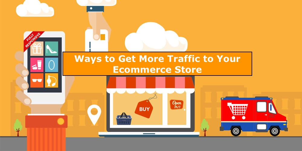 Best Ways to Get Traffic to Any E-commerce Website
